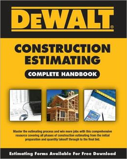 DEWALT Construction Estimating Complete Handbook