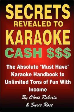 Secrets Revealed to Karaoke Cash $$$