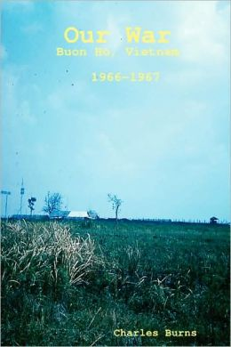 Our War, Buon Ho, Vietnam 1966-1967