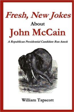 Fresh, New Jokes About John Mccain