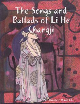 The Songs And Ballads Of Li He Changji