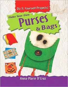 Make Your Own Purses and Bags