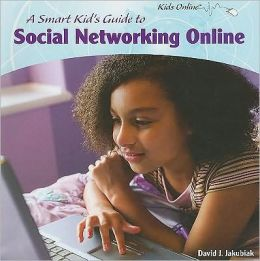 A Smart Kid's Guide to Social Networking Online