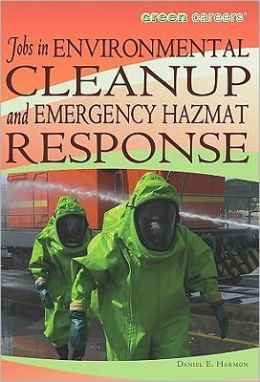 Jobs in Environmental Cleanup and Emergency Haz-Mat Response