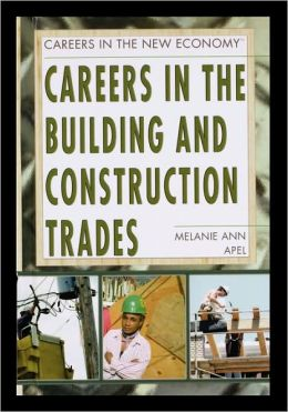 Careers In The Building And Construction Trades