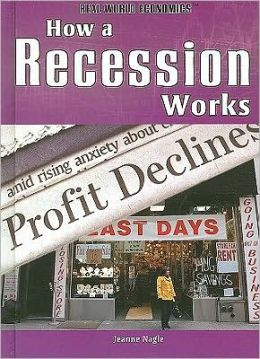 How a Recession Works