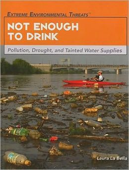 Not Enough to Drink: Pollution, Drought, and Tainted Water Supplies