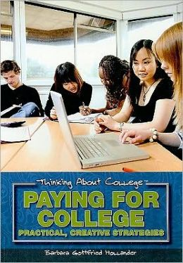 Paying for College: Practical, Creative Strategies