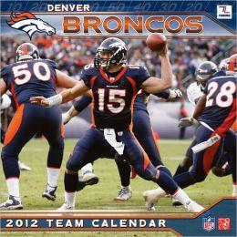 2012 DENVER BRONCOS 12X12 WALL CALENDAR