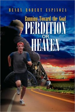 Running Toward the Goal Perdition or Heaven