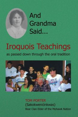 And Grandma Said... Iroquois Teachings