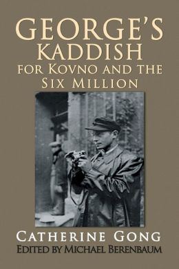 George's Kaddish for Kovno and the Six Million