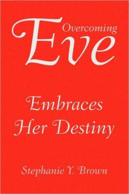 Overcoming Eve: Embraces Her Destiny