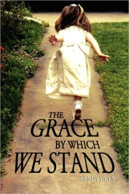 The Grace By Which We Stand