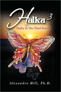 Haiku 3: Haiku To The Third Power