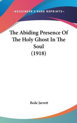 The Abiding Presence of the Holy Ghost in the Soul