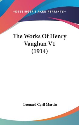 The Works of Henry Vaughan V1