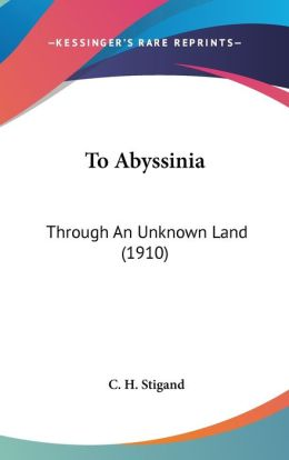 To Abyssini: Through an Unknown Land (1910)