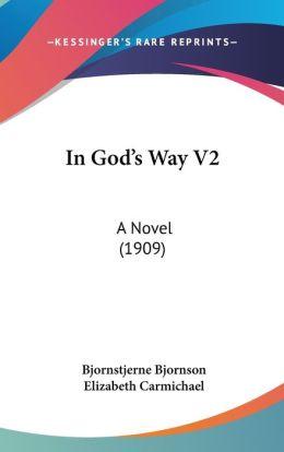 In God's Way V2: A Novel (1909)