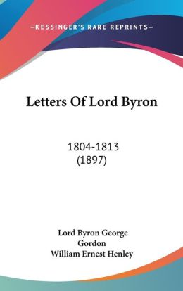 Letters of Lord Byron: 1804-1813 (1897)