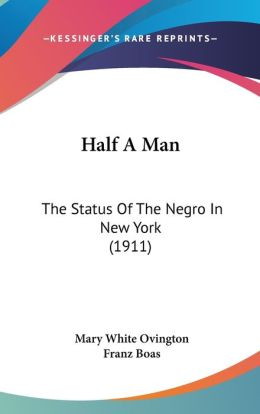 Half a Man: The Status of the Negro in New York (1911)