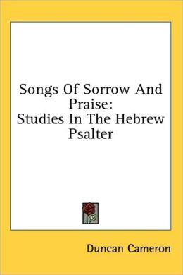 Songs of Sorrow and Praise: Studies in the Hebrew Psalter