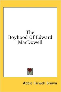 The Boyhood of Edward MacDowell