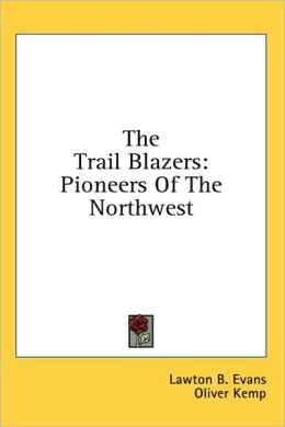 The Trail Blazers: Pioneers of the Northwest