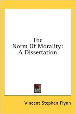The Norm of Morality: A Dissertation
