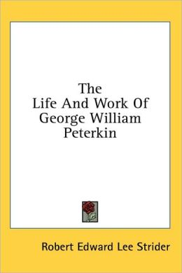 The Life and Work of George William Peterkin