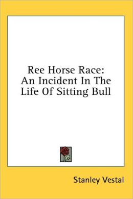 Ree Horse Race: An Incident in the Life of Sitting Bull