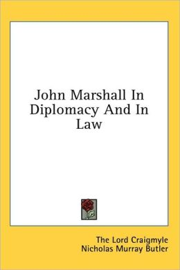 John Marshall in Diplomacy and in Law