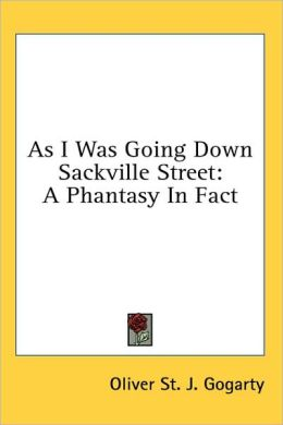 As I Was Going down Sackville Street: A Phantasy in Fact