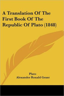 A Translation of the First Book of the Republic of Plato (1848)