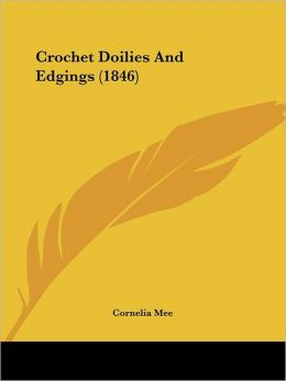 Crochet Doilies and Edgings (1846)