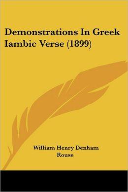 Demonstrations in Greek Iambic Verse (1899)