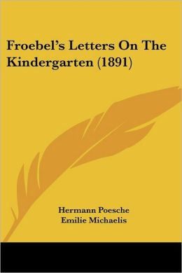 Froebel's Letters on the Kindergarten (1891)