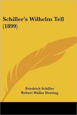 Schiller's Wilhelm Tell (1899)