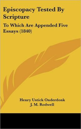 Episcopacy Tested by Scripture: To Which Are Appended Five Essays (1840)