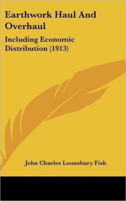 Earthwork Haul and Overhaul: Including Economic Distribution (1913)