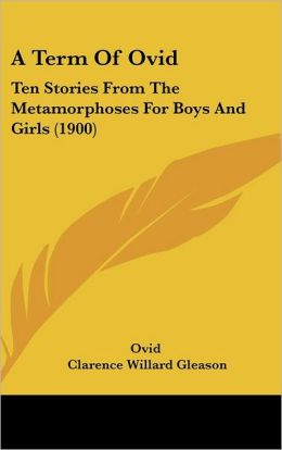 A Term of Ovid: Ten Stories from the Metamorphoses for Boys and Girls (1900)