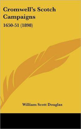 Cromwell's Scotch Campaigns: 1650-51 (1898)