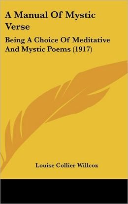 A Manual of Mystic Verse: Being a Choice of Meditative and Mystic Poems (1917)