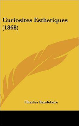 Curiosites Esthetiques (1868)