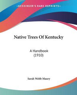 Native Trees of Kentucky: A Handbook (1910)