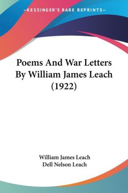 Poems and War Letters by William James Leach (1922)