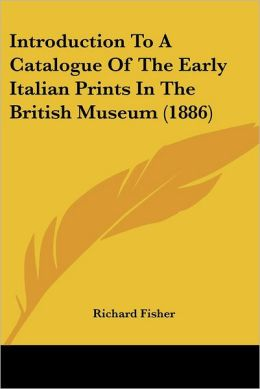 Introduction to a Catalogue of the Early Italian Prints in the British Museum (1886)