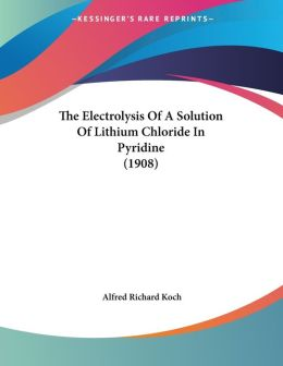 The Electrolysis of a Solution of Lithium Chloride in Pyridine (1908)