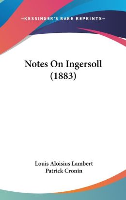 Notes on Ingersoll (1883)