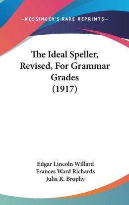 The Ideal Speller, Revised, for Grammar Grades (1917)